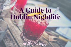 A Guide to Dublin Nightlife
